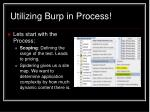 utilizing burp in process