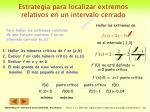 estrategia para localizar extremos relativos en un intervalo cerrado