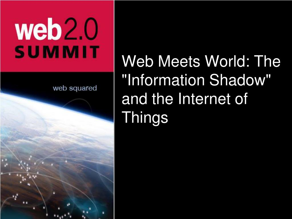 """Web Meets World: The """"Information Shadow"""" and the Internet of Things"""