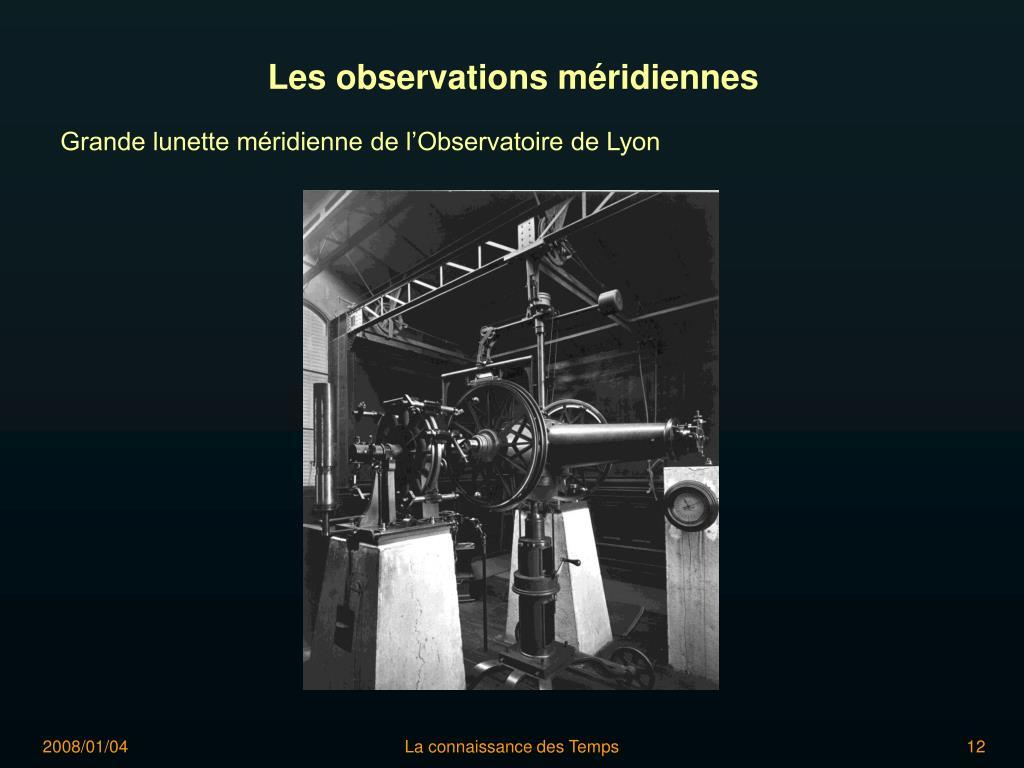 Les observations méridiennes