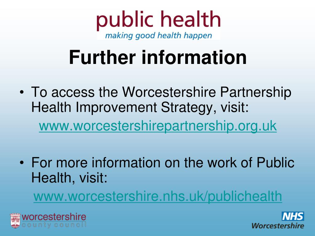 To access the Worcestershire Partnership Health Improvement Strategy, visit: