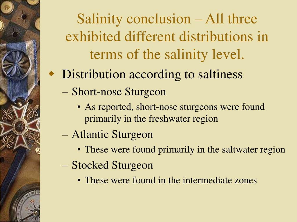 Salinity conclusion – All three exhibited different distributions in terms of the salinity level.