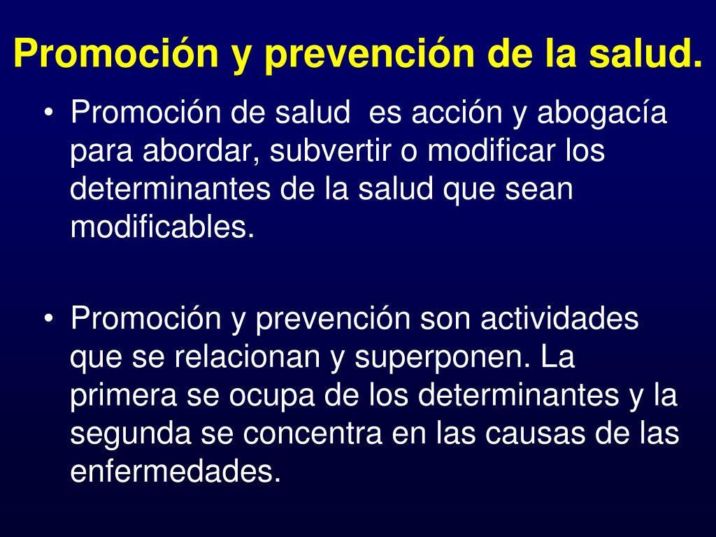 Promoción y prevención de la salud.