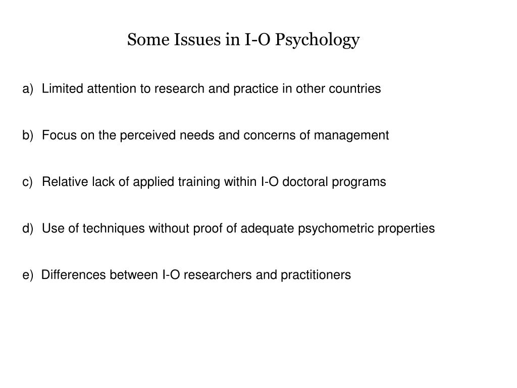 Some Issues in I-O Psychology