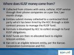 where does kusf money come from
