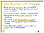 what questions is cte exploring