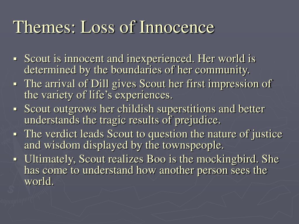 the theme of loss of innocence This article is very well written and chilling the diction you use paints a vivid picture of atrocities and your theme, loss of innocence the way you compare your main character to the.
