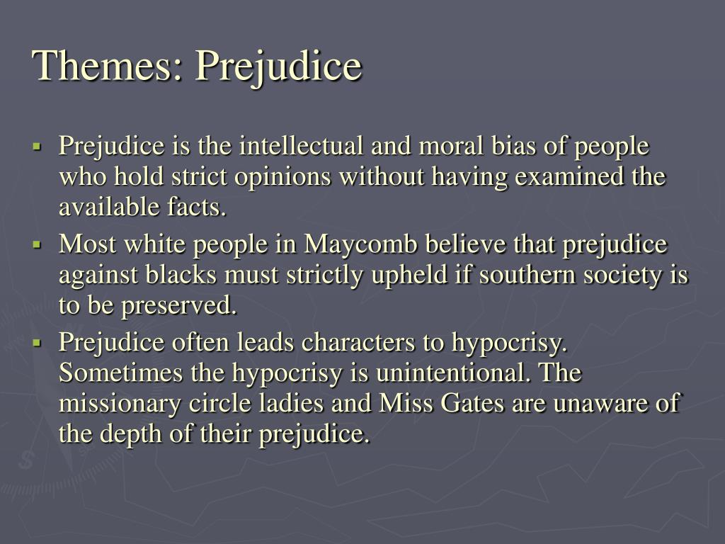 the themes of misunderstanding and prejudice in to kill a mockingbird Free essay: the theme of prejudice in to kill a mockingbird 'to kill a  is like  and makes up their minds about him, without fully understanding his personality.