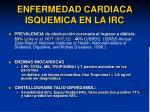 enfermedad cardiaca isquemica en la irc