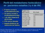 perfil del metabolismo fosfoc lcico en pacientes estadios 3 y 4 de irc