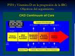 pth y vitamina d en la progresi n de la irc objetivos del seguimiento