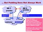 but padding does not always work