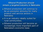 ethanol production should remain a targeted industry in nebraska