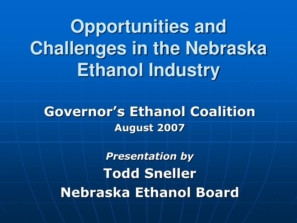 opportunities and challenges in the nebraska ethanol industry