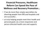financial pressures healthcare reform can speed the pace of wellness and recovery promotion