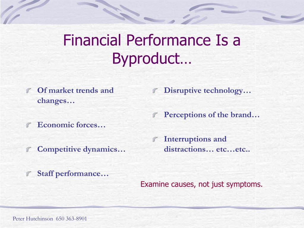 Financial Performance Is a Byproduct…