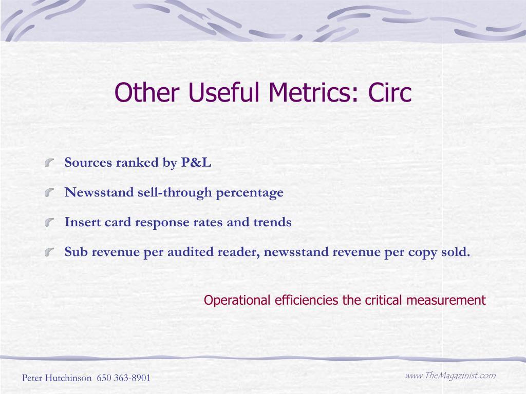 Other Useful Metrics: Circ