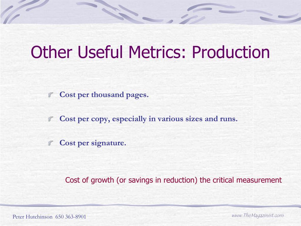 Other Useful Metrics: Production