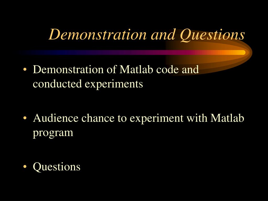 Demonstration and Questions