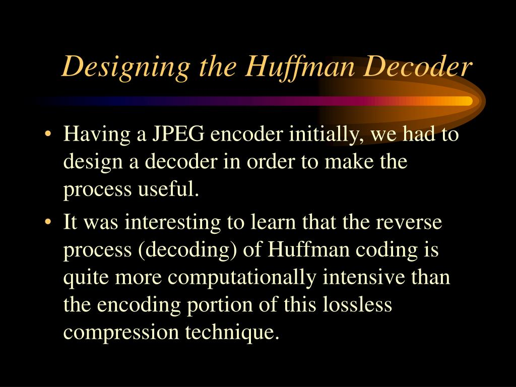 Designing the Huffman Decoder