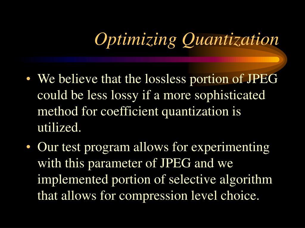 Optimizing Quantization