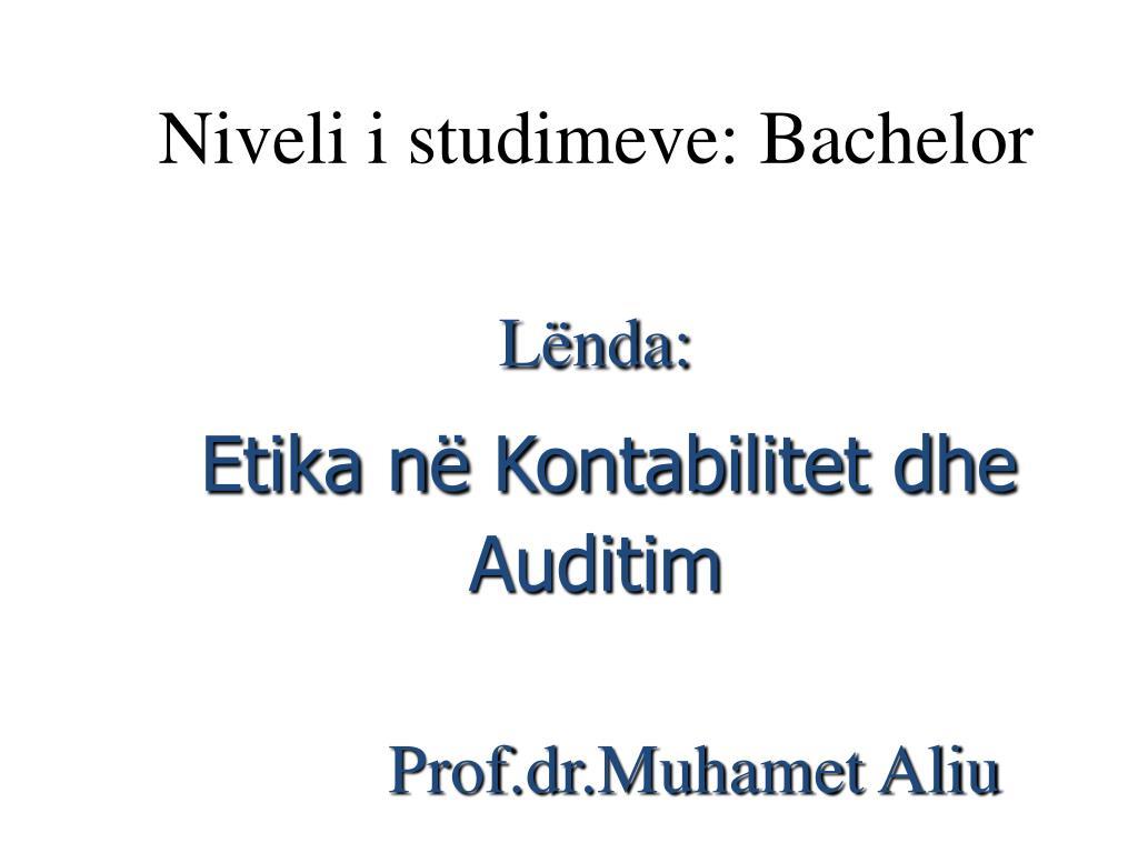 Niveli i studimeve: Bachelor