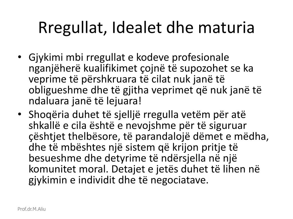 Rregullat, Idealet dhe maturi