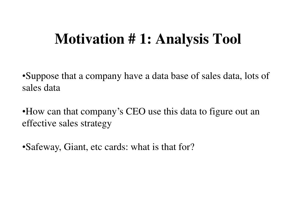 Motivation # 1: Analysis Tool
