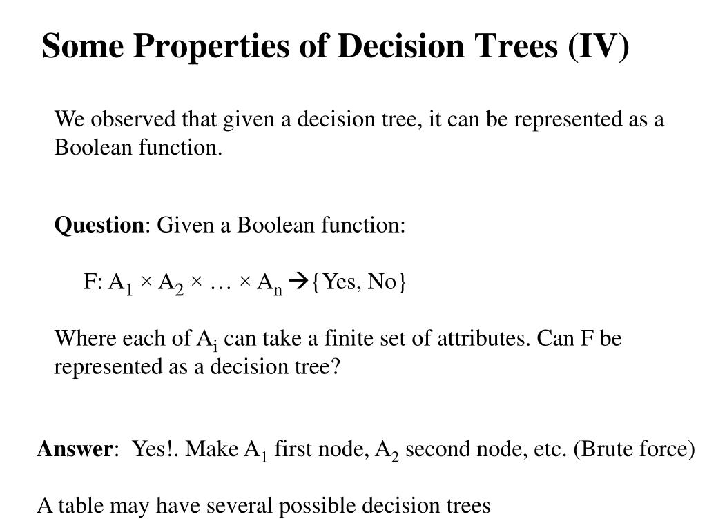 Some Properties of Decision Trees (IV)