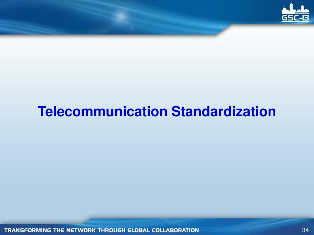 Telecommunication Standardization