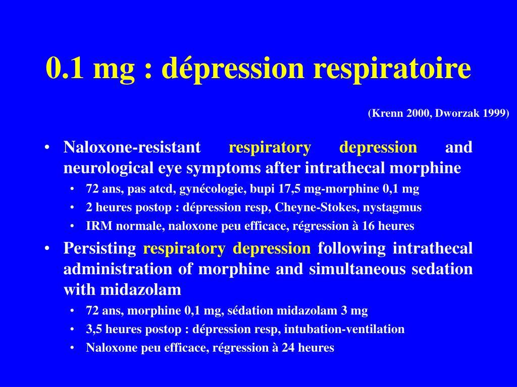 0.1 mg : dépression respiratoire