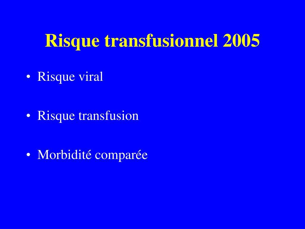 Risque transfusionnel 2005