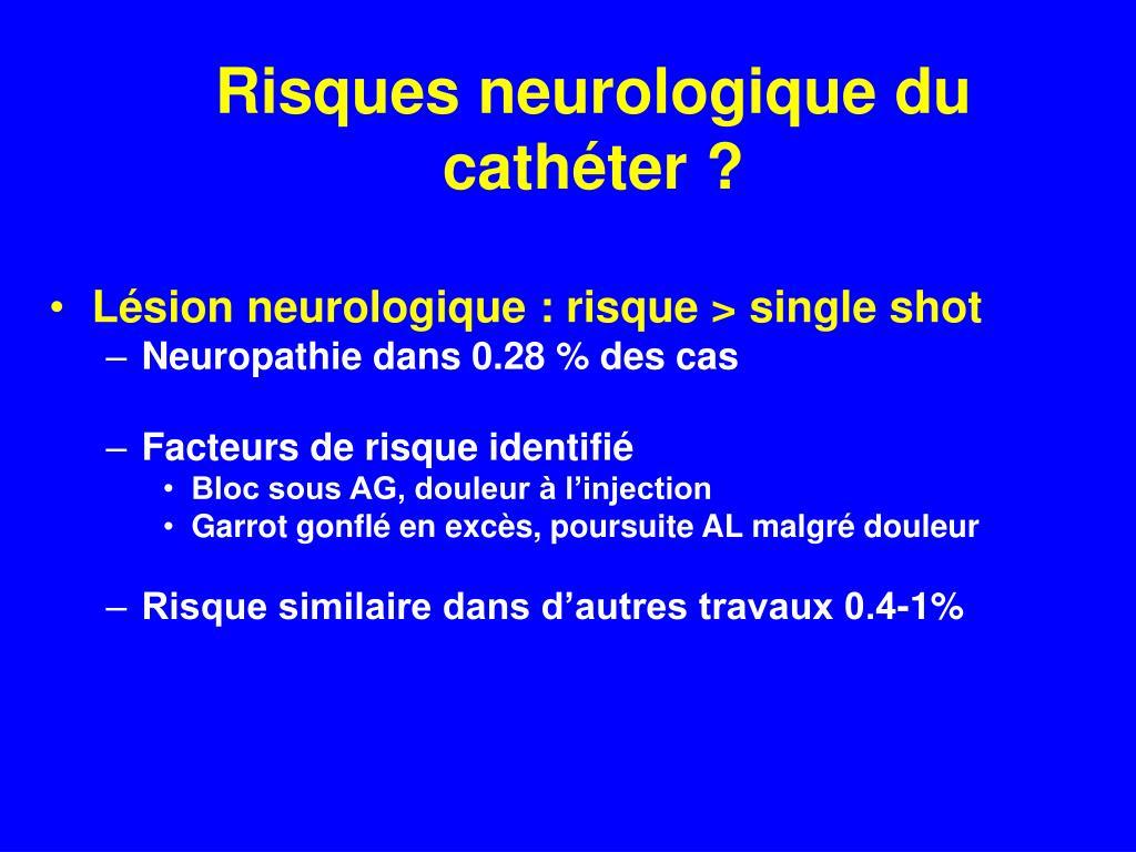 Risques neurologique du cathéter ?