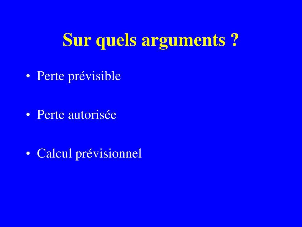 Sur quels arguments ?