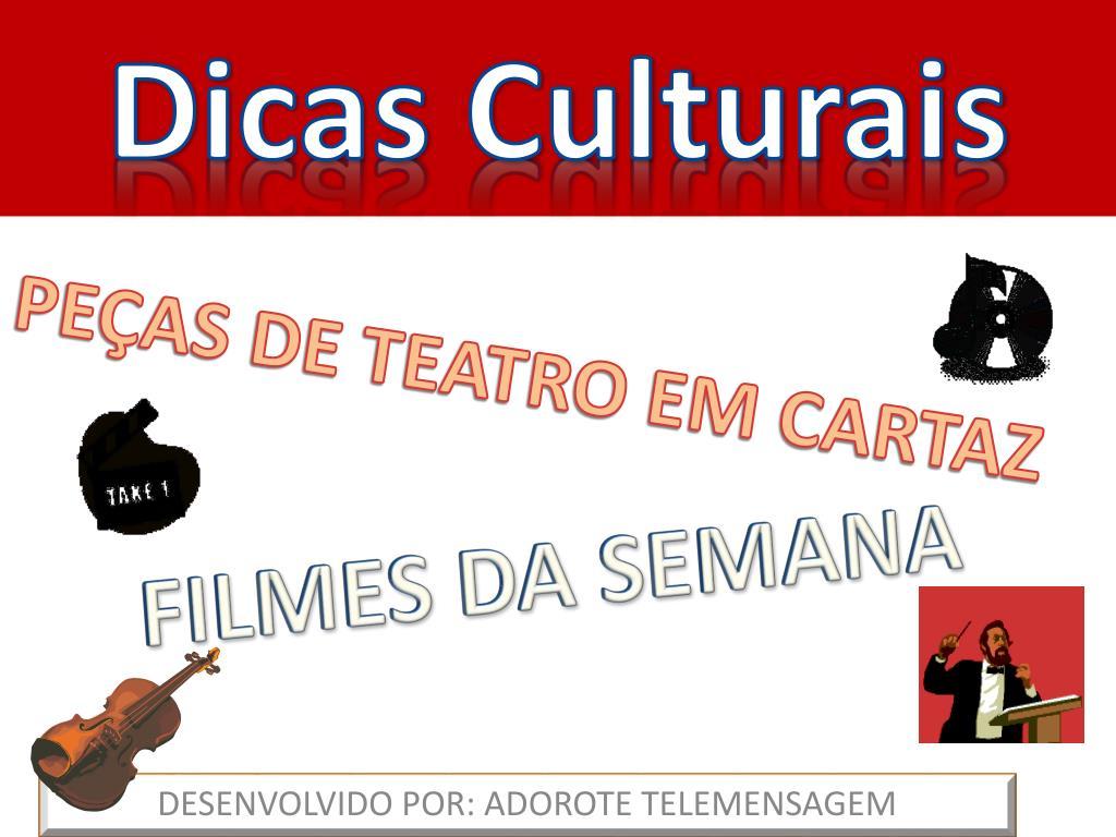 Dicas Culturais