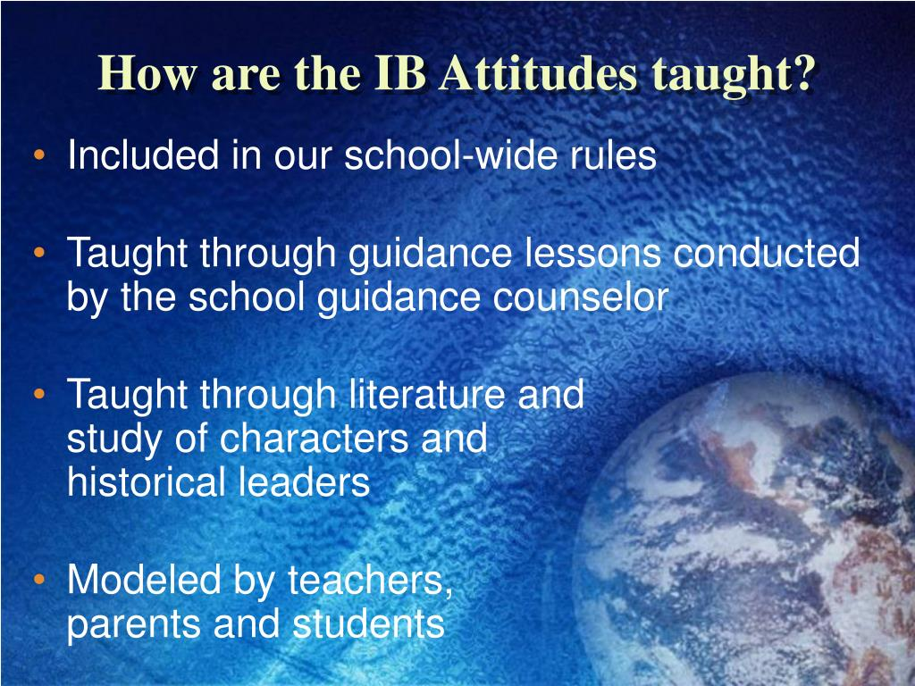 How are the IB Attitudes taught?
