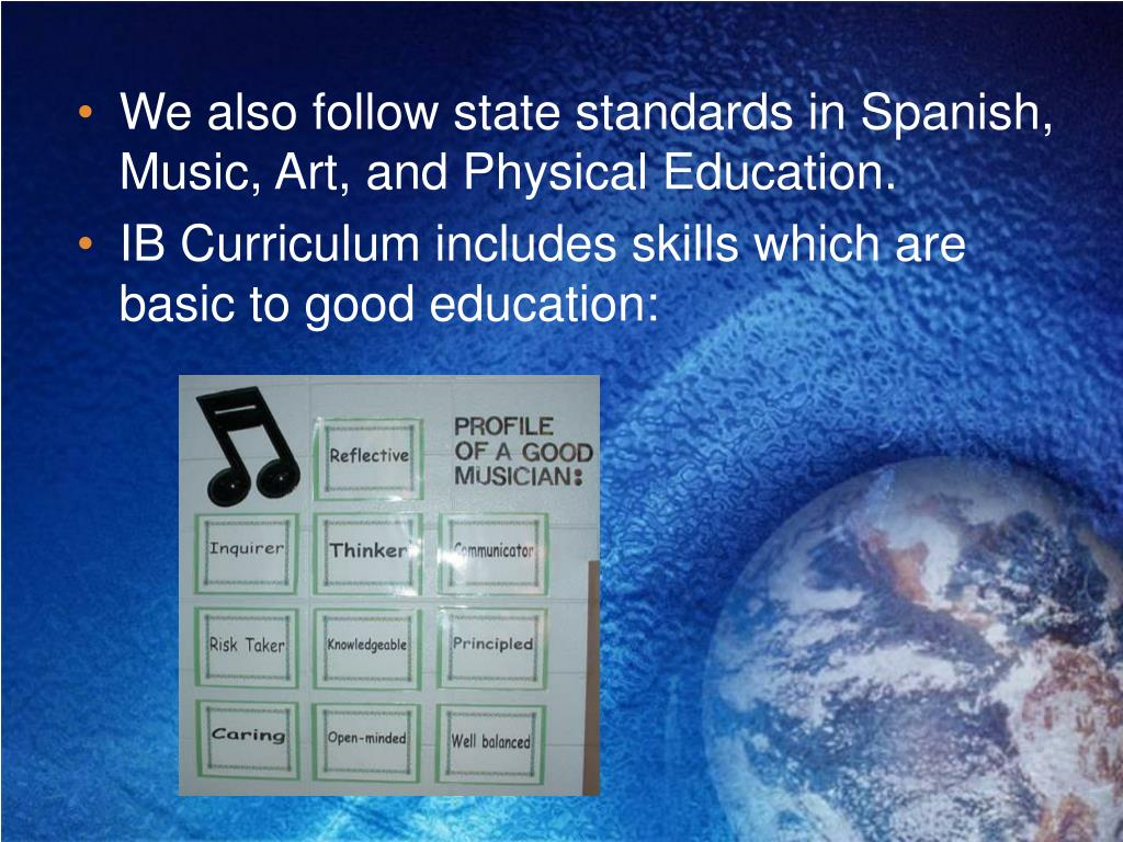 We also follow state standards in Spanish, Music, Art, and Physical Education.