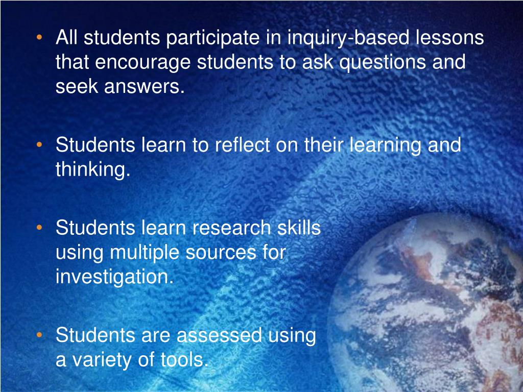 All students participate in inquiry-based lessons that encourage students to ask questions and seek answers.