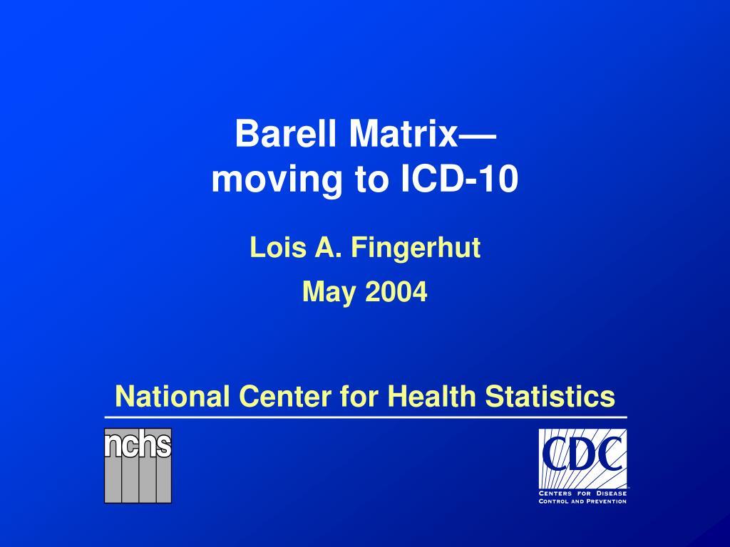 barell matrix moving to icd 10