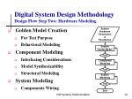 digital system design methodology design flow step two hardware modeling