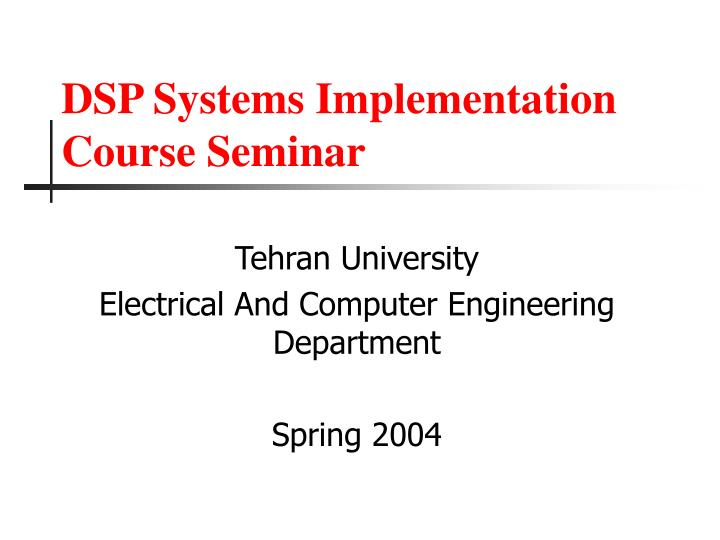 Dsp systems implementation course seminar l.jpg