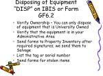disposing of equipment disp on ibis or form gf6 2