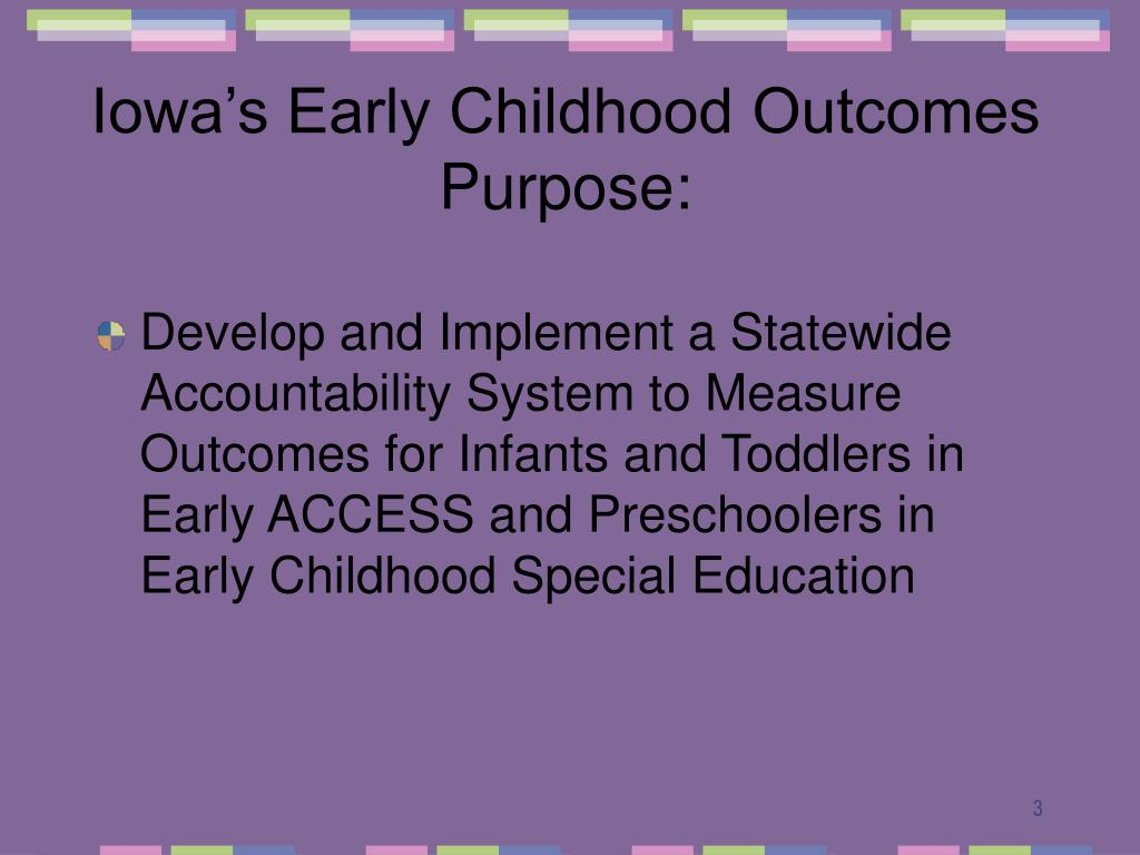 purpose of early childhood education The purpose of the early childhood care & education program is to provide educational opportunities to individuals that will enable them to obtain the knowledge.