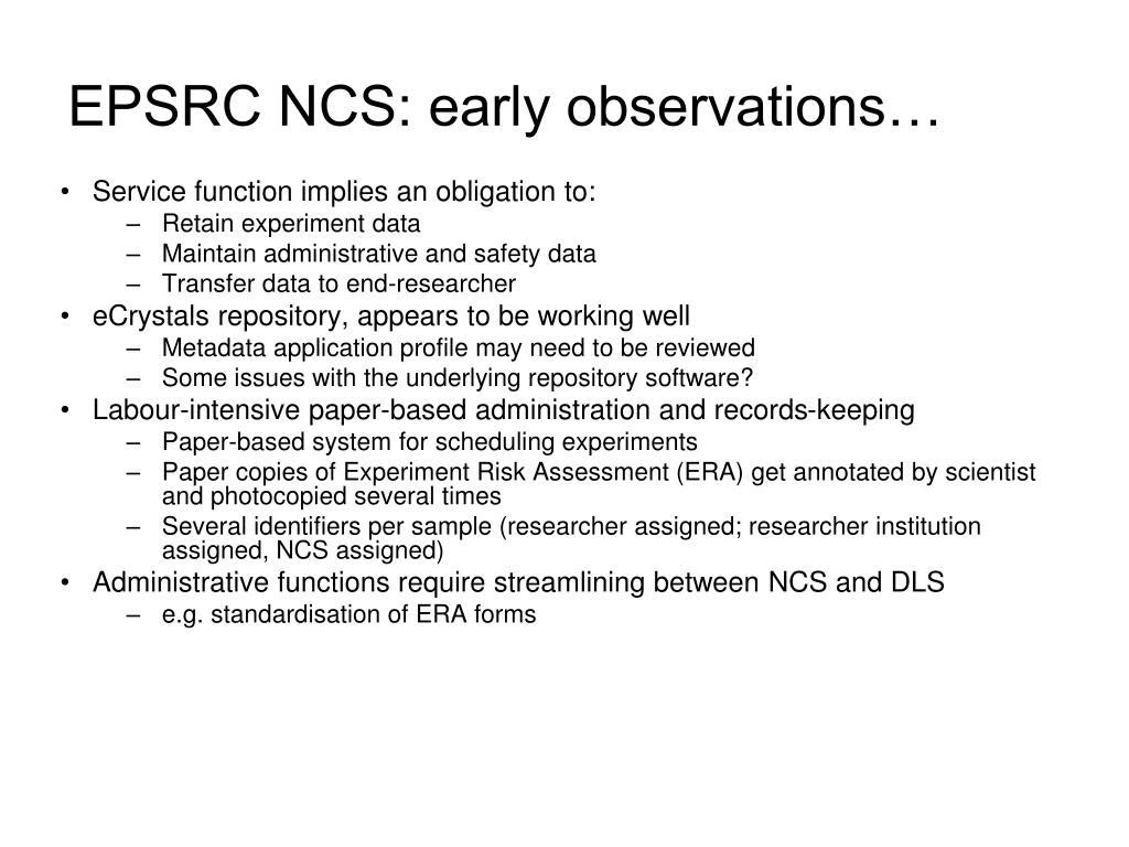 EPSRC NCS: early observations…