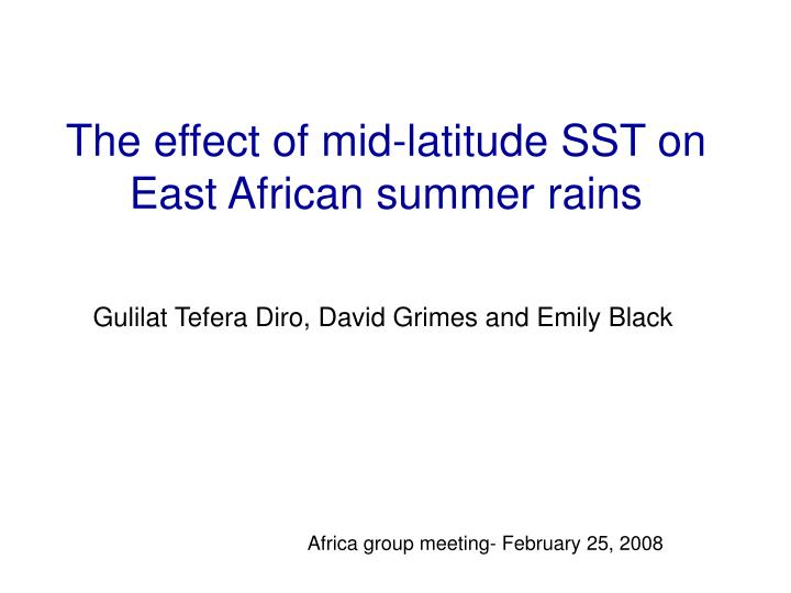 The effect of mid latitude sst on east african summer rains