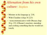 alienation from his own culture stephen6