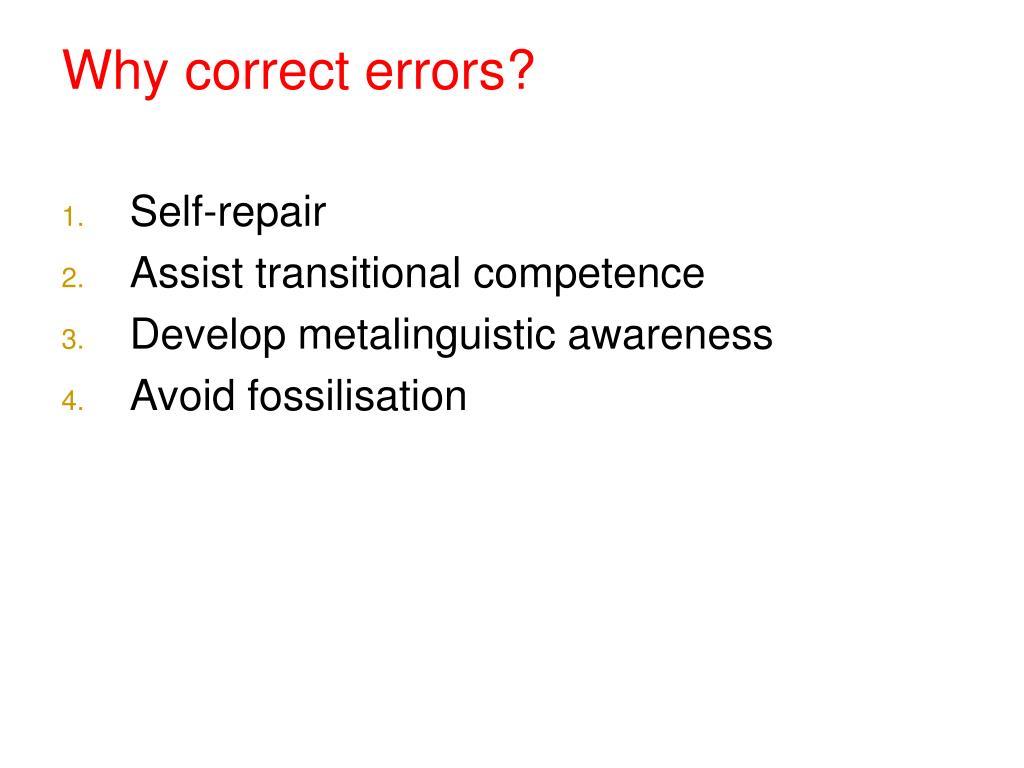 Why correct errors?
