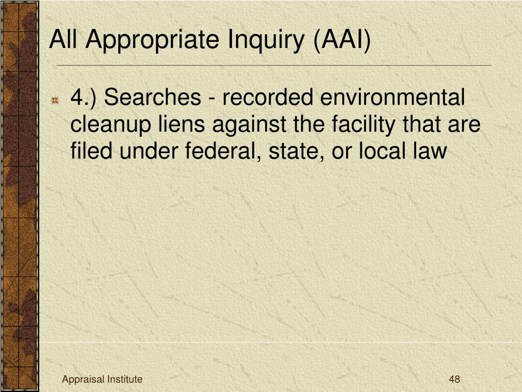 4.) Searches - recorded environmental cleanup liens against the facility that are filed under federal, state, or local law