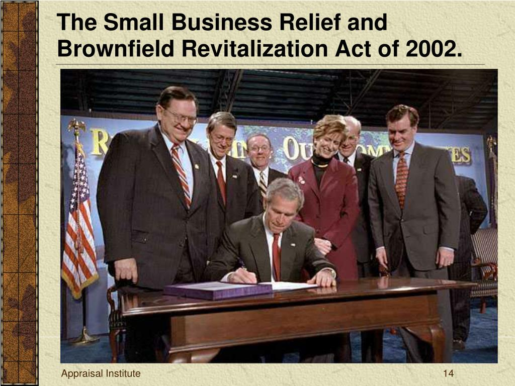 The Small Business Relief and Brownfield Revitalization Act of 2002.