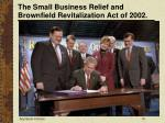 the small business relief and brownfield revitalization act of 2002